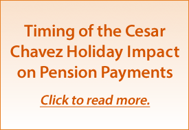 Timing of the Cesar Chavez Holiday Impact on Pension Payments