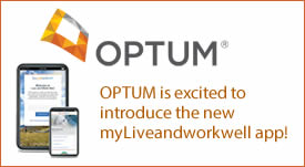 OPTUM is excited to introduce the new myLiveandworkwell app. (PDF File)