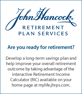 Are you ready for retirement? Use the retirement calculator  available at mylife.jhrps.com